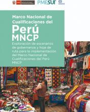 Exploración de escenarios de gobernanza y hoja de ruta para la implementación del Marco Nacional de Cualificaciones del Perú MNCP