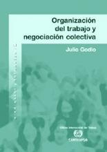Organización del trabajo y negociación colectiva: impacto sobre las estructuras y las orientaciones sindicales